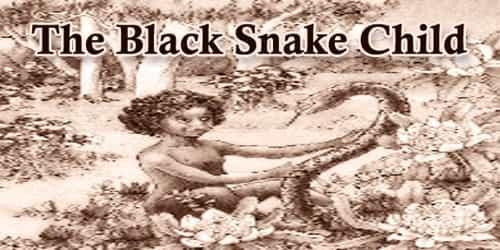 The Black Snake Child