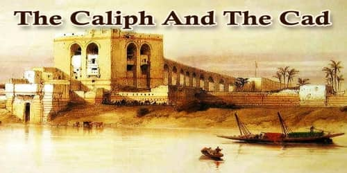 The Caliph And The Cad