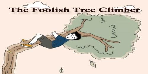 The Foolish Tree Climber