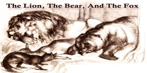 The Lion, The Bear, And The Fox