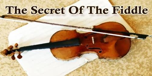 The Secret Of The Fiddle
