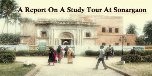A Report On A Study Tour At Sonargaon