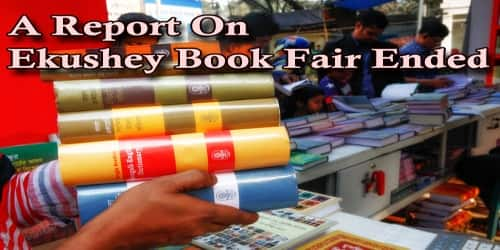 A Report On Ekushey Book Fair Ended