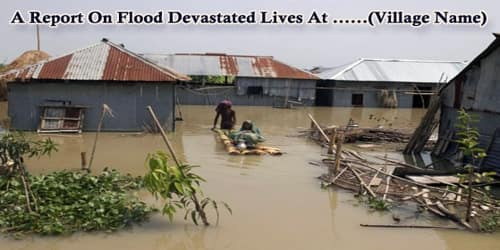 A Report On Flood Devastated Lives At ……(Village Name)