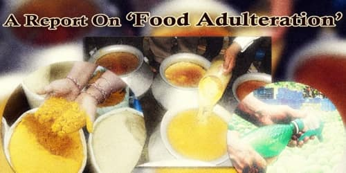 A Report On Food Adulteration