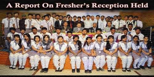 A Report On Fresher's Reception Held At (Institution Name)……..School/College