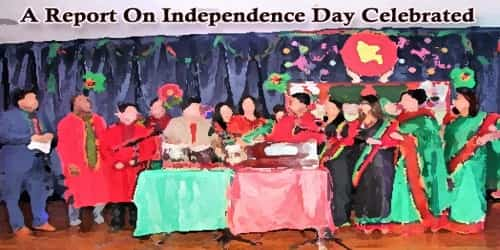 A Report On Independence Day Celebrated At (Name Of School/College)