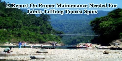 A Report On Proper Maintenance Needed For Jainta-Jafflong Tourist Spots
