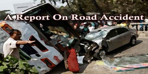 A Report On Road Accident On (Area Name)….. Highway