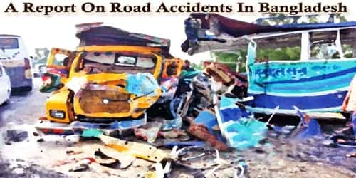 A Report On Road Accidents In Bangladesh