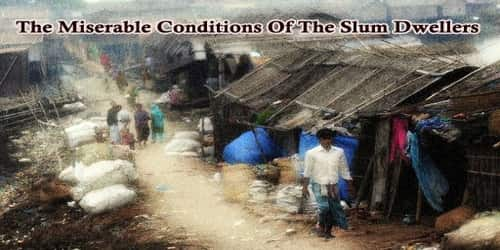 A Report On The Miserable Conditions Of The Slum Dwellers