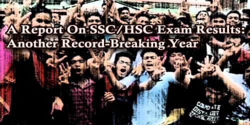 A Report On SSC/HSC Exam Results: Another Record-Breaking Year