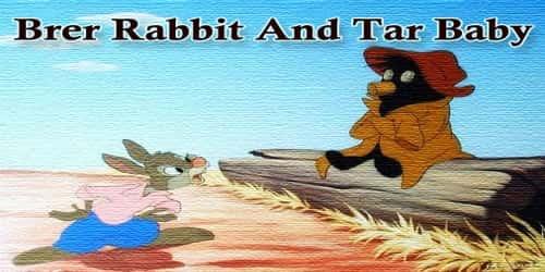 Brer Rabbit And Tar Baby