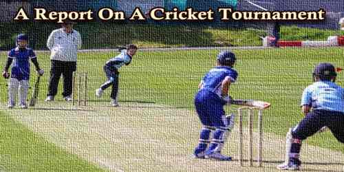 A Report On (Institution Name)……..School/College Won The 'ABC' Cup Cricket Tournament