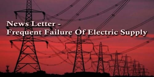 News Letter – Frequent Failure Of Electric Supply