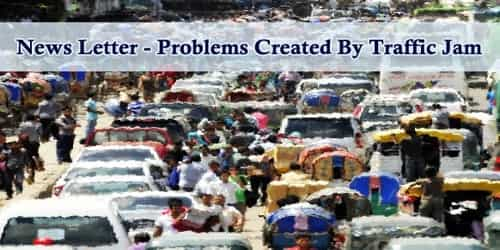 News Letter – Problems Created By Traffic Jam