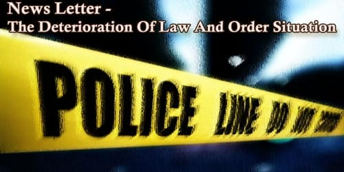 News Letter – The Deterioration Of Law And Order Situation