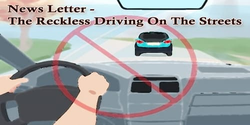 News Letter – The Reckless Driving On The Streets