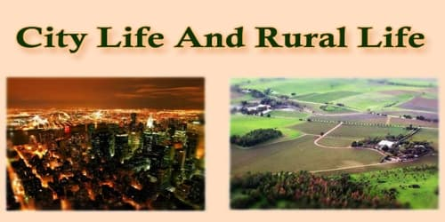 Paragraph On City Life And Rural Life