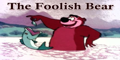 The Foolish Bear