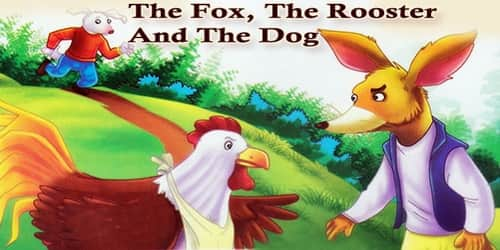 The Fox, The Rooster And The Dog