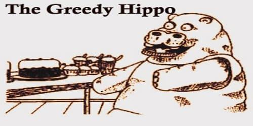 The Greedy Hippo