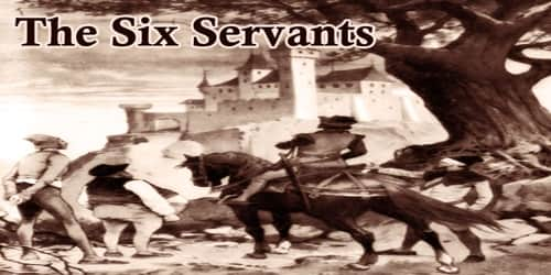 The Six Servants