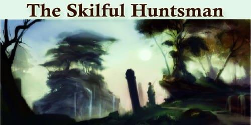 The Skilful Huntsman