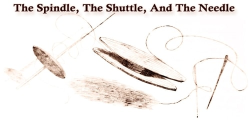 The Spindle, The Shuttle, And The Needle
