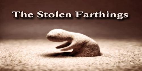 The Stolen Farthings
