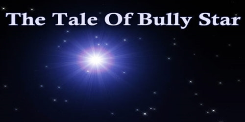 The Tale Of Bully Star