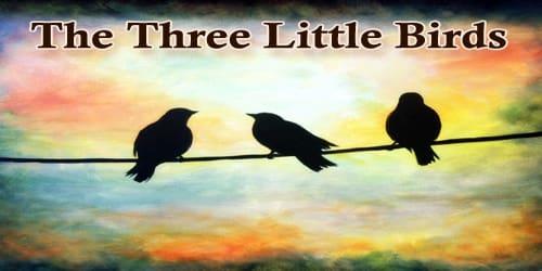 The Three Little Birds