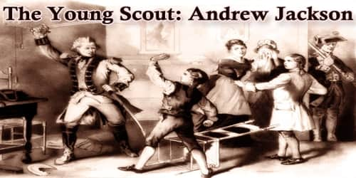 The Young Scout: Andrew Jackson