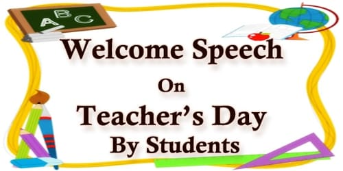 Welcome Speech On Teacher's Day By Students