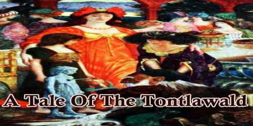 A Tale Of The Tontlawald