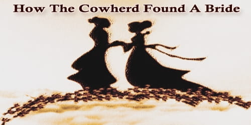 How The Cowherd Found A Bride