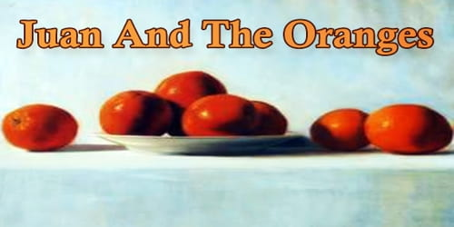 Juan And The Oranges