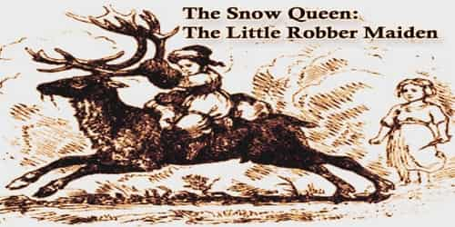 The Snow Queen: The Little Robber Maiden
