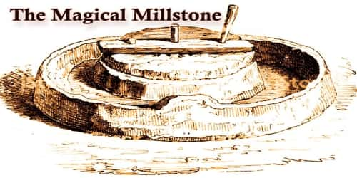 The Magical Millstone