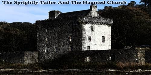 The Sprightly Tailor And The Haunted Church