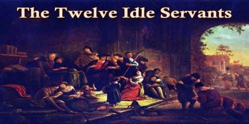 The Twelve Idle Servants