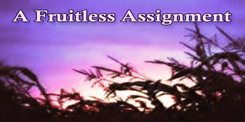 A Fruitless Assignment
