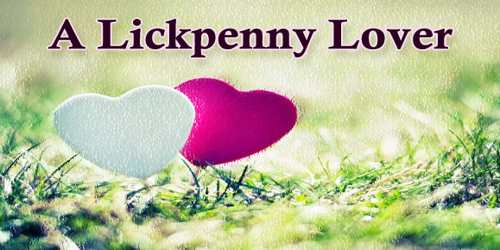 A Lickpenny Lover