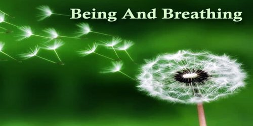 Being And Breathing