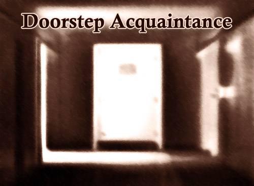 Doorstep Acquaintance
