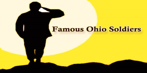Famous Ohio Soldiers
