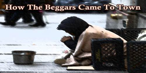 How The Beggars Came To Town