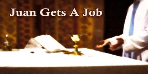 Juan Gets A Job