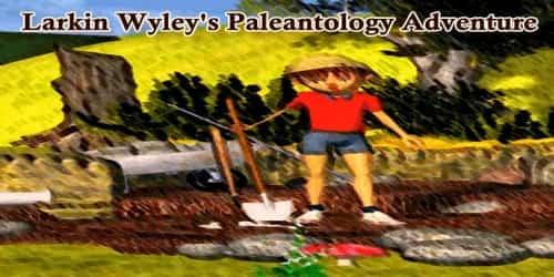 Larkin Wyley's Paleantology Adventure
