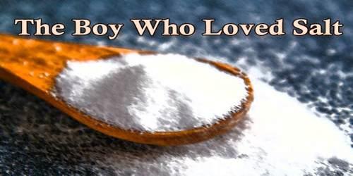 The Boy Who Loved Salt